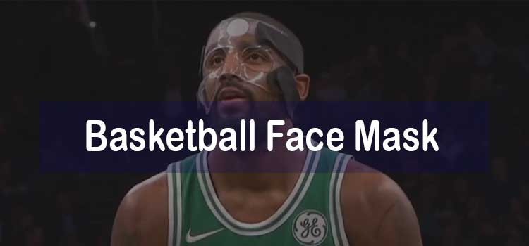 Why Do Basketball Players Wear Masks