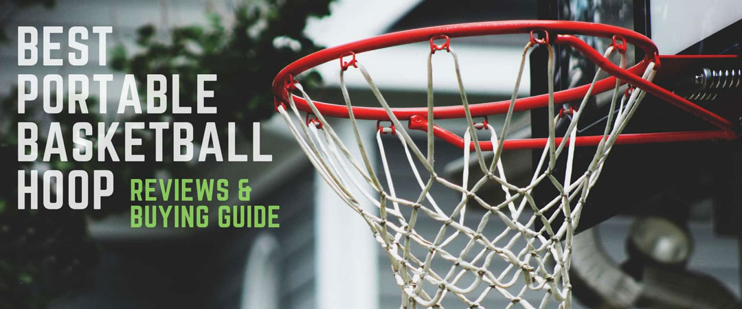 5 Best Portable Basketball Hoop For Driveway Of 2020 & Buyer's Guide